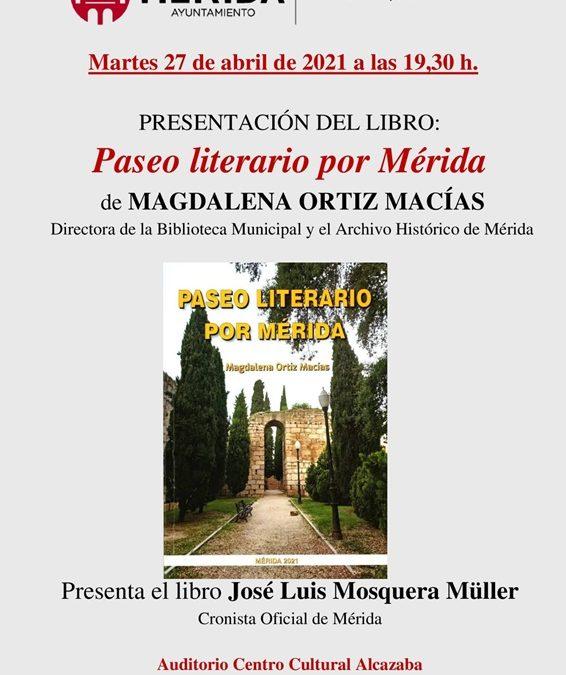 """Magdalena Ortíz presenta esta tarde su libro """"Paseo literario por Mérida"""""""