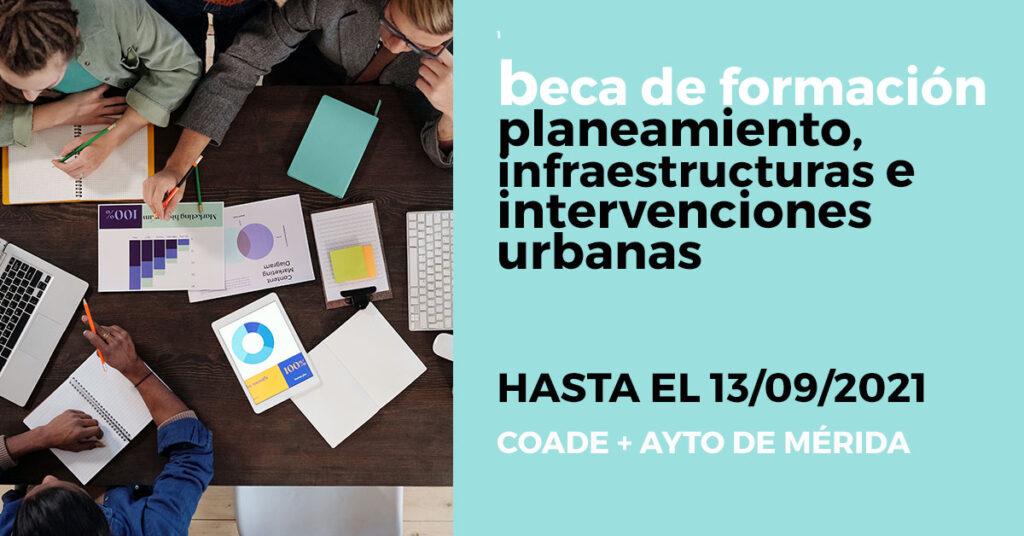 El Colegio Oficial de Arquitectos de Extremadura y el Ayuntamiento convocan una beca de formación en planeamiento, infraestructuras e intervenciones urbanas